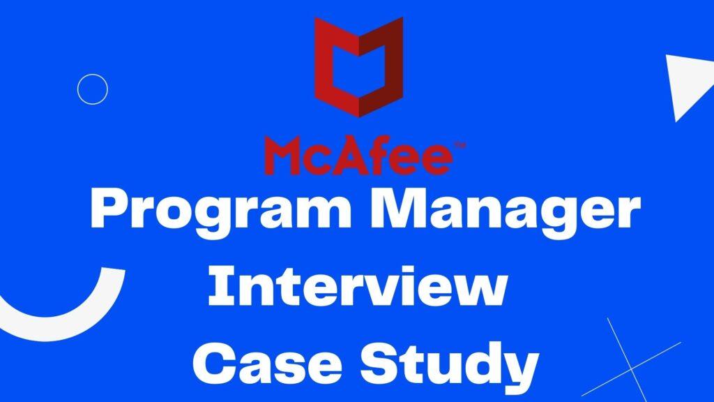 Program manager case study Mcafee
