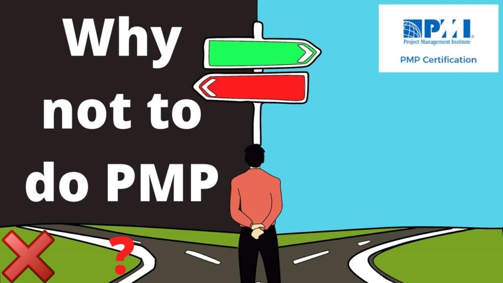 Top 10 reasons Why not to do PMP   Is PMP worth it in 2021